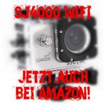 SJCAM SJ4000 WIFI – Jetzt auch bei Amazon (Boomyours)