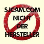 SJCAM.com ein Fake? Nicht der Hersteller!